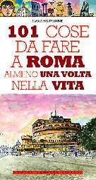 101 itinerari e idee per vedere e rivedere Roma
